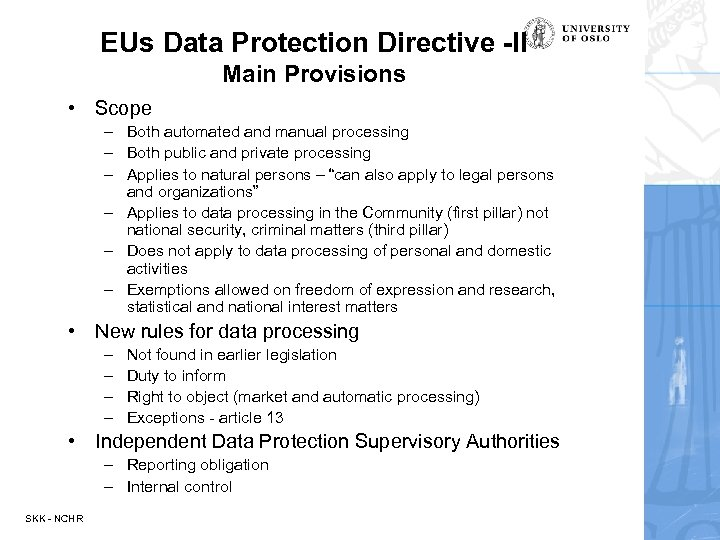 EUs Data Protection Directive -II Main Provisions • Scope – Both automated and manual
