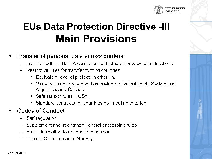 EUs Data Protection Directive -III Main Provisions • Transfer of personal data across borders