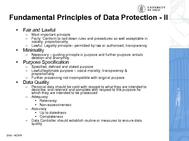 Fundamental Principles of Data Protection - II • Fair and Lawful • Minimality •