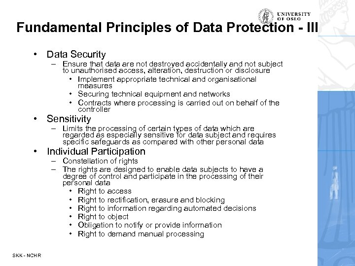 Fundamental Principles of Data Protection - III • Data Security – Ensure that data