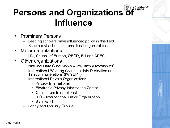 Persons and Organizations of Influence • Prominent Persons – Leading scholars have influenced policy