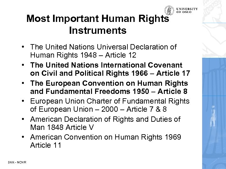Most Important Human Rights Instruments • The United Nations Universal Declaration of Human Rights