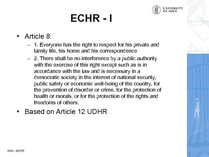 ECHR - I • Article 8: – 1. Everyone has the right to respect