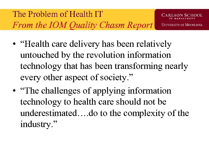"""The Problem of Health IT From the IOM Quality Chasm Report • """"Health care"""