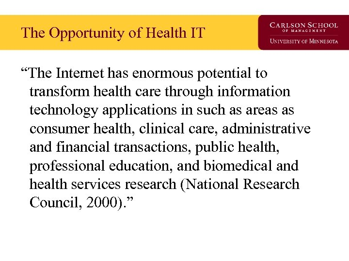 """The Opportunity of Health IT """"The Internet has enormous potential to transform health care"""