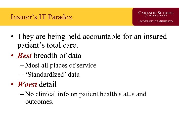 Insurer's IT Paradox • They are being held accountable for an insured patient's total