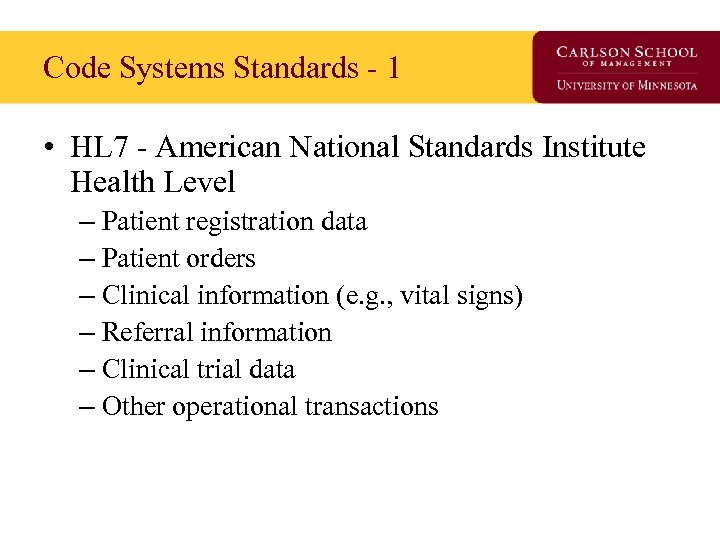 Code Systems Standards - 1 • HL 7 - American National Standards Institute Health