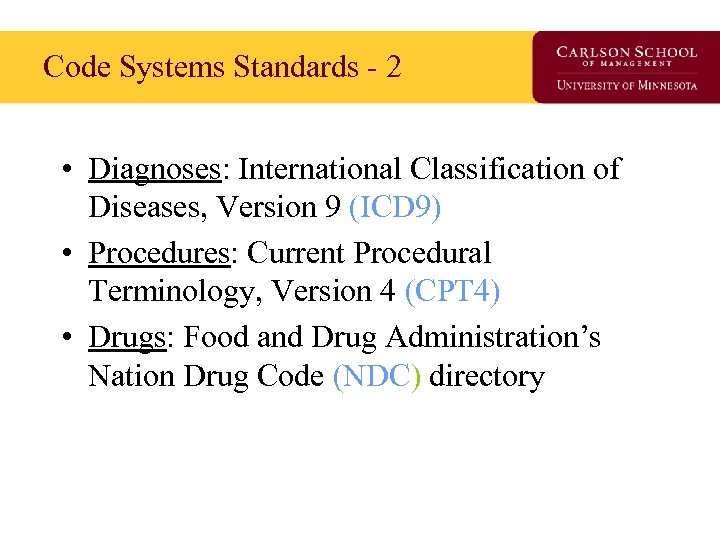 Code Systems Standards - 2 • Diagnoses: International Classification of Diseases, Version 9 (ICD