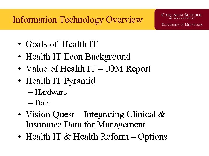 Information Technology Overview • • Goals of Health IT Econ Background Value of Health