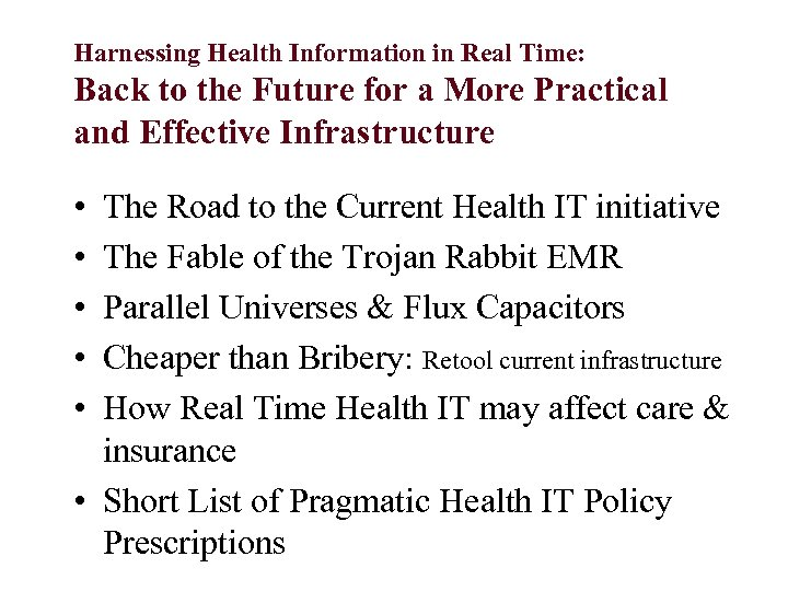 Harnessing Health Information in Real Time: Back to the Future for a More Practical