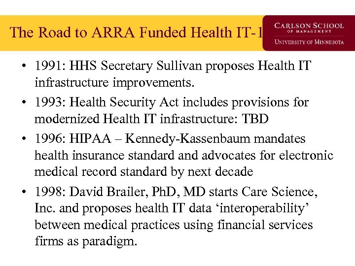 The Road to ARRA Funded Health IT-1 • 1991: HHS Secretary Sullivan proposes Health