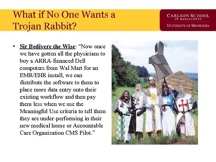 """What if No One Wants a Trojan Rabbit? • Sir Bedivere the Wise: """"Now"""
