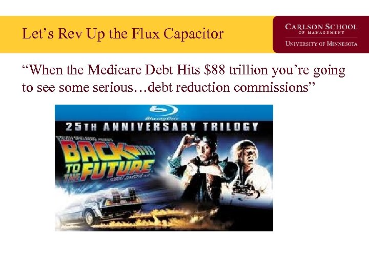 """Let's Rev Up the Flux Capacitor """"When the Medicare Debt Hits $88 trillion you're"""