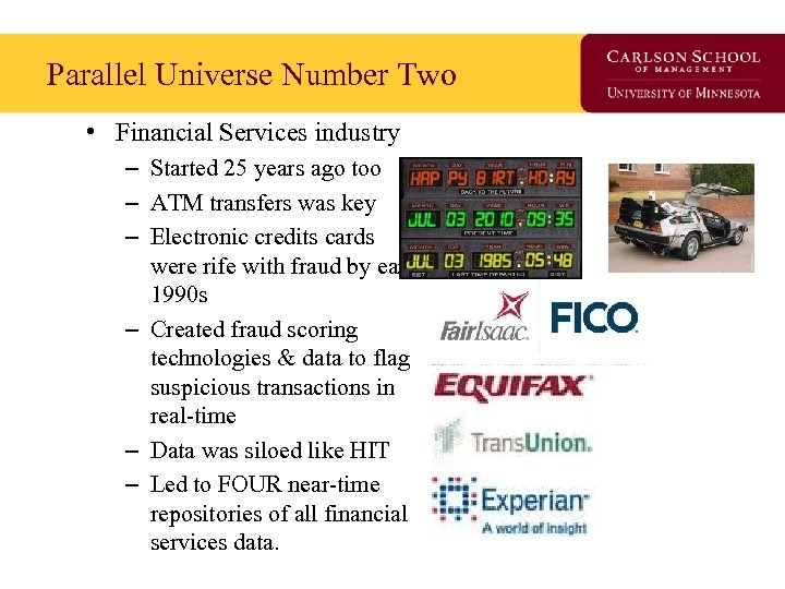 Parallel Universe Number Two • Financial Services industry – Started 25 years ago too