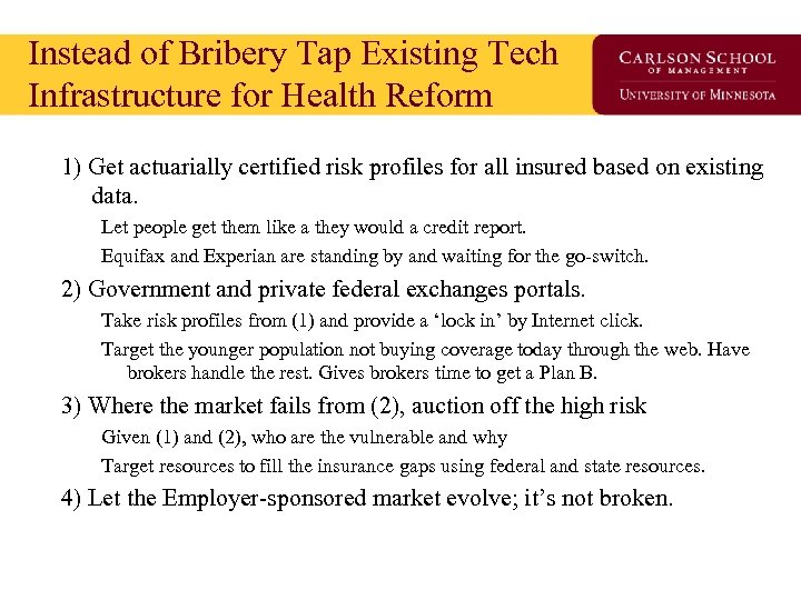 Instead of Bribery Tap Existing Tech Infrastructure for Health Reform 1) Get actuarially certified