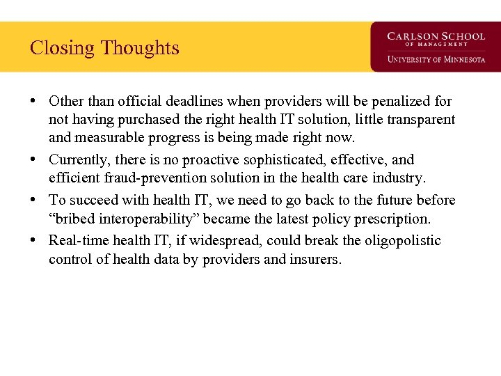 Closing Thoughts • Other than official deadlines when providers will be penalized for not