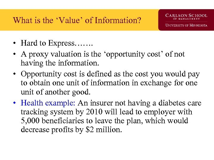 What is the 'Value' of Information? • Hard to Express……. • A proxy valuation