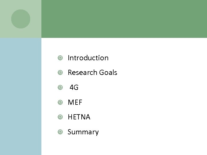 Introduction Research Goals 4 G MEF HETNA Summary