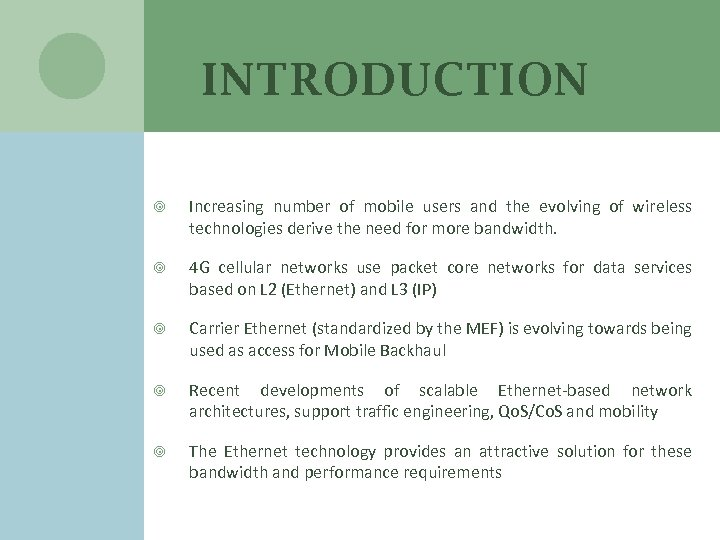 INTRODUCTION Increasing number of mobile users and the evolving of wireless technologies derive the