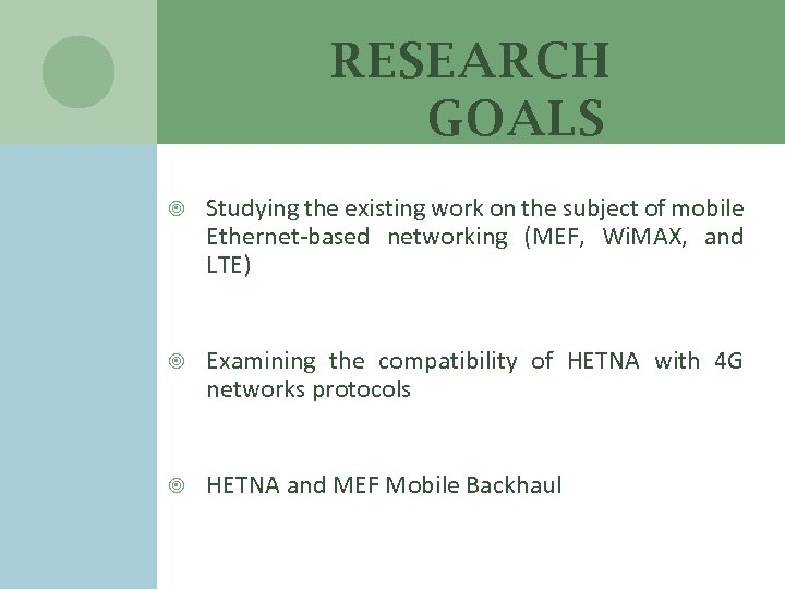 RESEARCH GOALS Studying the existing work on the subject of mobile Ethernet-based networking (MEF,
