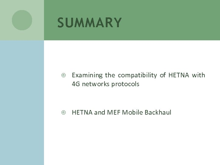 SUMMARY Examining the compatibility of HETNA with 4 G networks protocols HETNA and MEF