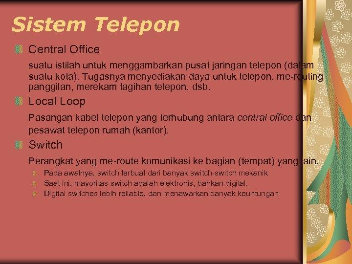 Sistem Telepon Central Office suatu istilah untuk menggambarkan pusat jaringan telepon (dalam suatu kota).