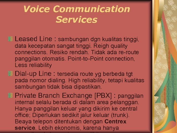 Voice Communication Services Leased Line : sambungan dgn kualitas tinggi, data kecepatan sangat tinggi.