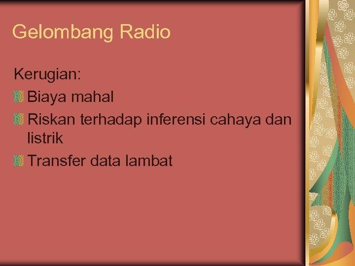 Gelombang Radio Kerugian: Biaya mahal Riskan terhadap inferensi cahaya dan listrik Transfer data lambat