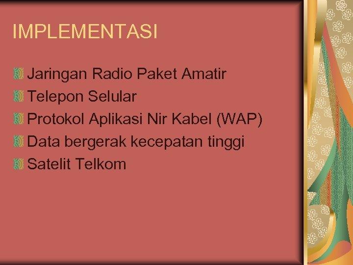 IMPLEMENTASI Jaringan Radio Paket Amatir Telepon Selular Protokol Aplikasi Nir Kabel (WAP) Data bergerak