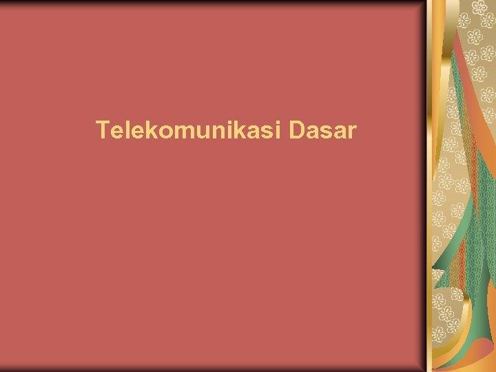 Telekomunikasi Dasar