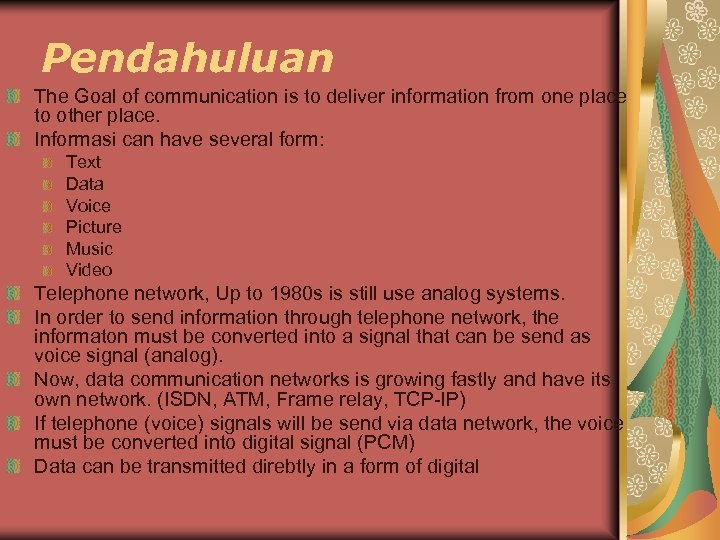 Pendahuluan The Goal of communication is to deliver information from one place to other