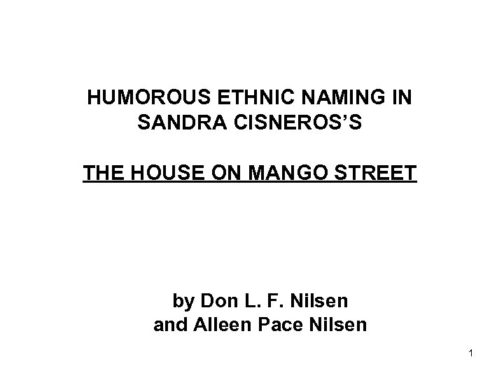 HUMOROUS ETHNIC NAMING IN SANDRA CISNEROS'S THE HOUSE ON MANGO STREET by Don L.