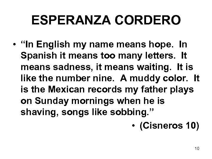 "ESPERANZA CORDERO • ""In English my name means hope. In Spanish it means too"