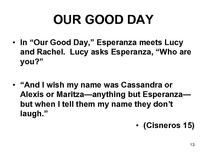 "OUR GOOD DAY • In ""Our Good Day, "" Esperanza meets Lucy and Rachel."