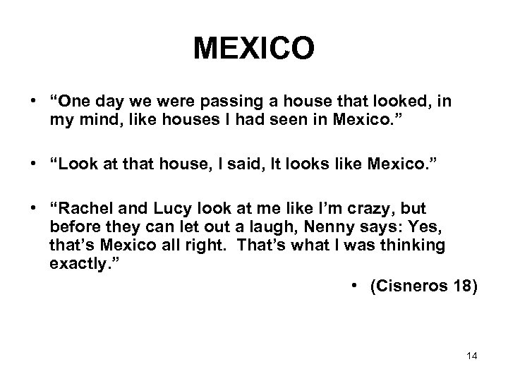 "MEXICO • ""One day we were passing a house that looked, in my mind,"