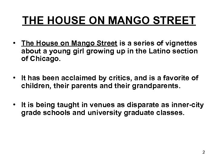 THE HOUSE ON MANGO STREET • The House on Mango Street is a series