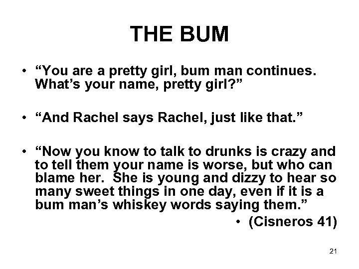 "THE BUM • ""You are a pretty girl, bum man continues. What's your name,"