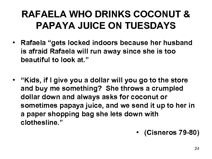 "RAFAELA WHO DRINKS COCONUT & PAPAYA JUICE ON TUESDAYS • Rafaela ""gets locked indoors"