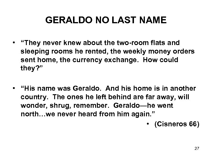 "GERALDO NO LAST NAME • ""They never knew about the two-room flats and sleeping"