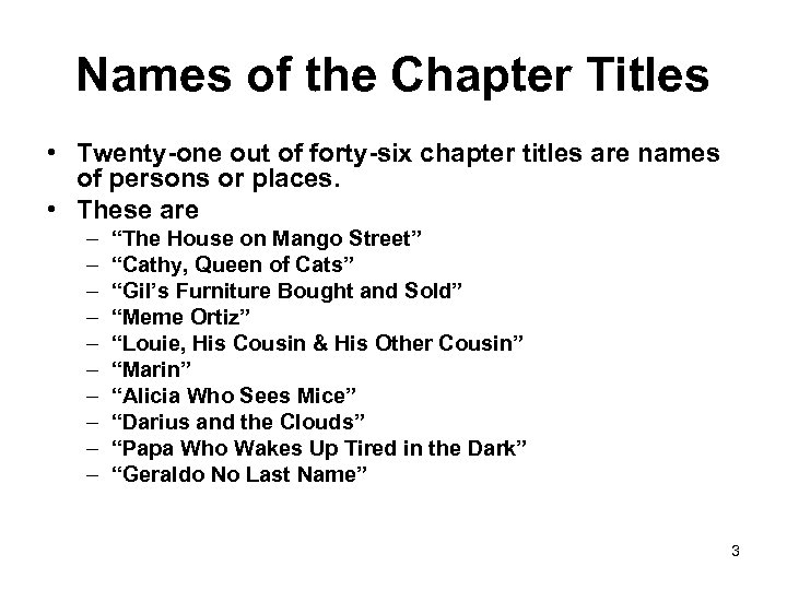 Names of the Chapter Titles • Twenty-one out of forty-six chapter titles are names