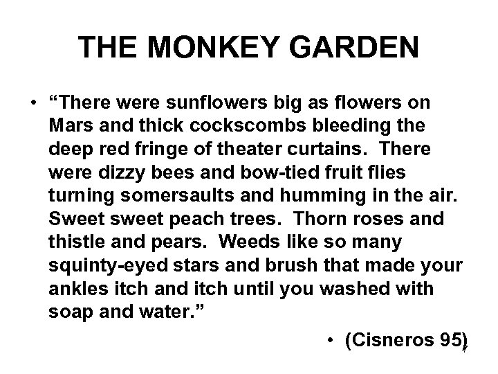 "THE MONKEY GARDEN • ""There were sunflowers big as flowers on Mars and thick"