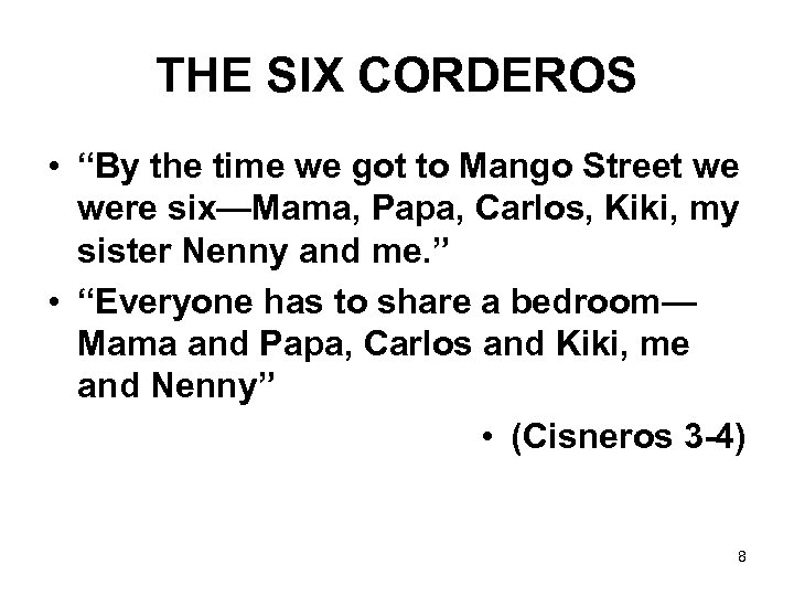 "THE SIX CORDEROS • ""By the time we got to Mango Street we were"