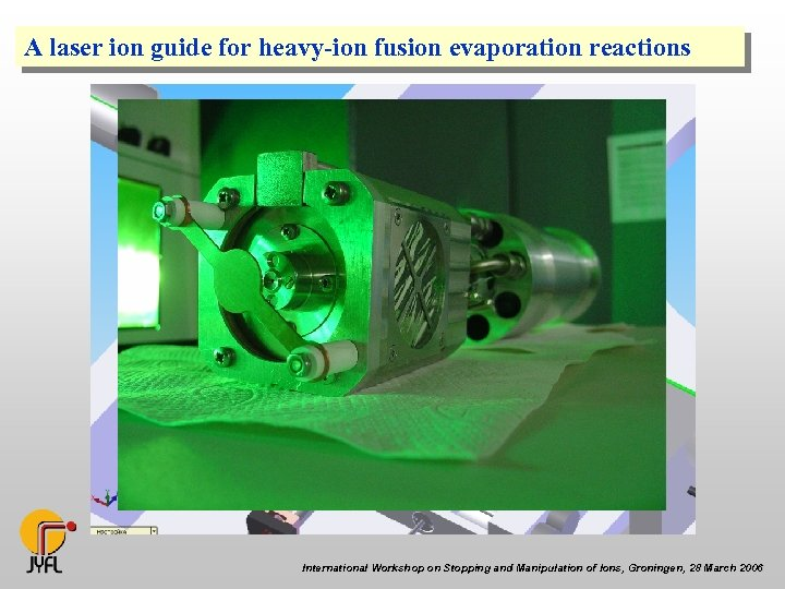 A laser ion guide for heavy-ion fusion evaporation reactions International Workshop on Stopping and