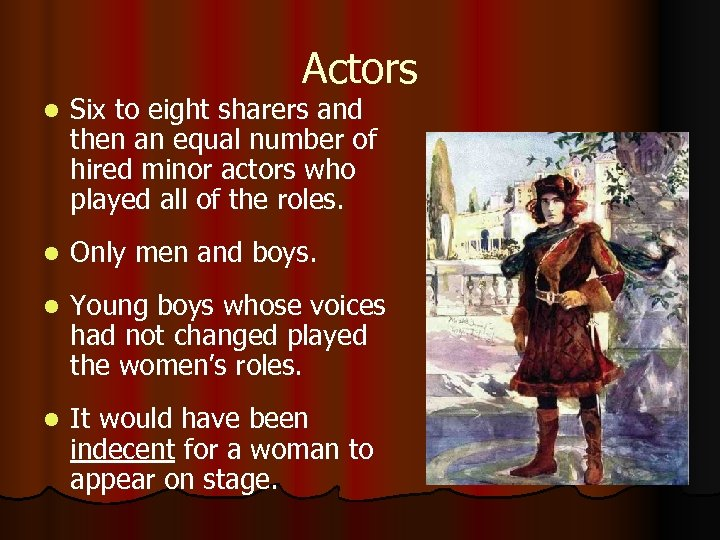 Actors l Six to eight sharers and then an equal number of hired minor