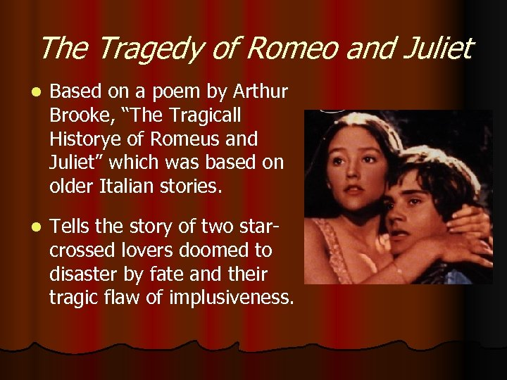 The Tragedy of Romeo and Juliet l Based on a poem by Arthur Brooke,