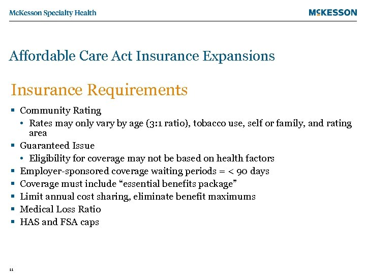 Affordable Care Act Insurance Expansions Insurance Requirements § Community Rating • Rates may only