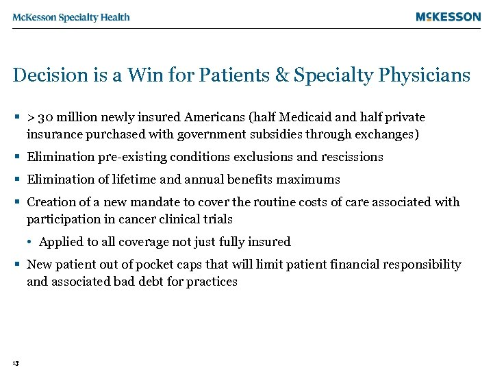 Decision is a Win for Patients & Specialty Physicians § > 30 million newly