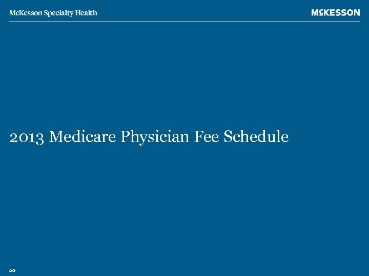 2013 Medicare Physician Fee Schedule 20