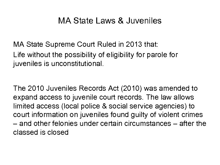 MA State Laws & Juveniles MA State Supreme Court Ruled in 2013 that: Life
