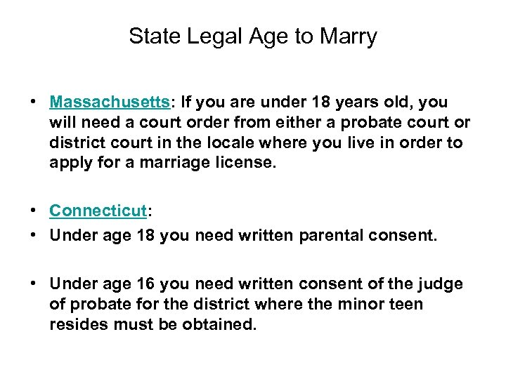 State Legal Age to Marry • Massachusetts: If you are under 18 years old,
